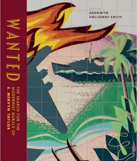 Book Cover: WANTED: The Search for the modernist murals of E. Mervyn Taylor (low res)